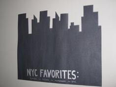 DIY Black skyline poster; have guests write their favorite NY things in silver