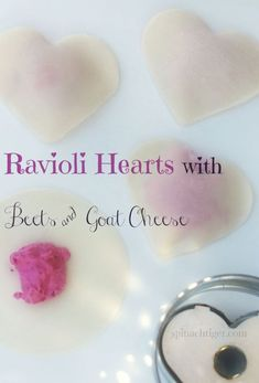 Ravioli with Beets and Goat Cheese - cute little meal for Valentine's Day!