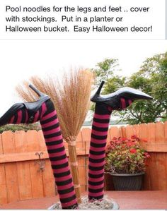 Cute easy idea. Cover pool noodles with leggings. Stuff feet with socks & add shoes. Put in bush, pot, whatever & add broom!