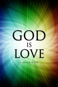 God is love. makes me think of John Reuben's song