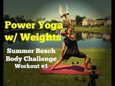 Muscle Shredding Power Yoga Workout w/ Weights - Summer Beach Body Challenge 1 of 5 - YouTube