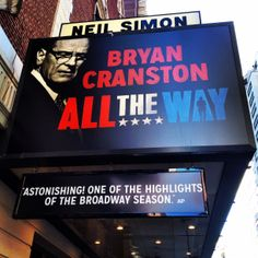 Bryan Cranston stars as President Lyndon Baines Johnson in All the Way playing at the Neil Simon Theatre on Broadway (Mar 6, 2014 - Jun 29, 2014)