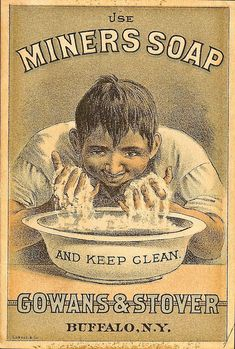 Advertising Trade Card Use Miners Soap Guy Washing Face in Basin Vintage Labels, Vintage Ads, Vintage Prints, Vintage Posters, Vintage Packaging, Vintage Signs, Advertising Signs, Advertising Poster, Vintage Advertisements