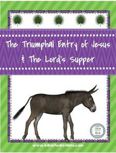 The Triumphal Entry of Jesus & Lord's Supper lesson, ideas and printables #Biblefun #NTBiblelesson #lifeofjesus