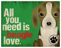 Beagle Art Print - All You Need is Beagle Love Poster 11x14 - Dogs Incorporated. $29.00, via Etsy.