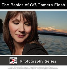 Off Camera Flash Basics - Photography Series Tutorial by Amandalynn Jones via https://iHeartFaces.com