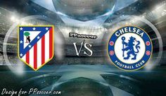 Atletico Madrid vs Chelsea Predictions 27.09.2017 - soccer predictions, preview, H2H, ODDS, predictions correct score of UEFA Champion League betting tips