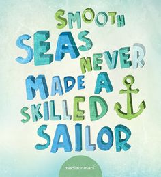 Smooth seas never made a skilled sailor. #marsbillboard