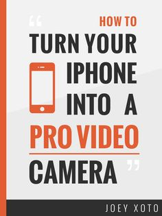 how to turn your iphone into a pro video camera