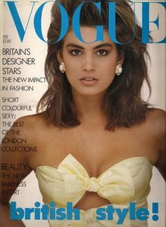 To celebrate Cindy Crawford's Birthday, here are the model's best beauty looks of all time. Here, Crawford appears on the cover of British Vogue in 1987.