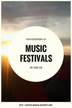 Volunteering at music festivals in the UK | FANTASY MANIAK #music #summer #blogpost