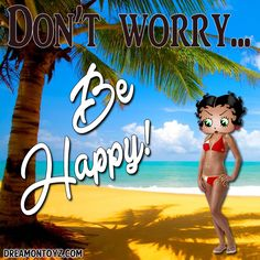 Don't worry...Be Happy! • More Betty Boop graphics & greetings ➡ http://bettybooppicturesarchive.blogspot.com/  And on Facebook https://www.facebook.com/bettybooppictures/ Betty Boop at the beach wearing a bikini