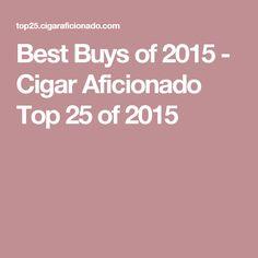 Best Buys of 2015 - Cigar Aficionado Top 25 of 2015