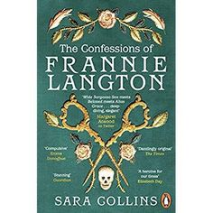 [EBook] The Confessions of Frannie Langton: 'A dazzling page-turner' (Emma Donoghue) Author Sara Collins, What To Read, Learn To Read, Got Books, Books To Read, Peter Ackroyd, First Novel, Theodore Dreiser, Emma Donoghue, London School Of Economics
