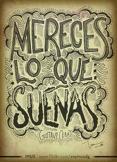 MERECES LO QUE SUEÑAS / Gustavo Cerati / Por INUS DG > www.flickr.com/soyinusdg Typography, Lettering, Janis Joplin, Wall Quotes, Music Quotes, Art Music, Beautiful Words, Good Music, Rock N Roll