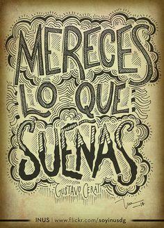 MERECES LO QUE SUEÑAS / Gustavo Cerati / Por INUS DG > www.flickr.com/soyinusdg