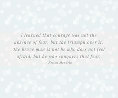 {monday's mantra :: on courage}