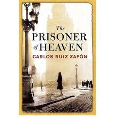 The prisoner of heaven ebook carlos ruiz zafon asin the prisoner of heaven carlos ruiz zafn fandeluxe Choice Image