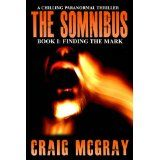 The Somnibus: Book I - Finding the Mark (A Paranormal Thriller) (Kindle Edition)By Craig McGray