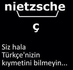 nietzsche (Türkçe yazılışı; niçe) Siz hala Türkçe'nizin kıymetini bilmeyin... #sözler #anlamlısözler #güzelsözler #manalısözler #özlüsözler #alıntı #alıntılar #alıntıdır #alıntısözler Good To Know, Karma, Quotations, Comedy, Poems, Funny Pictures, Language, Mood, Humor