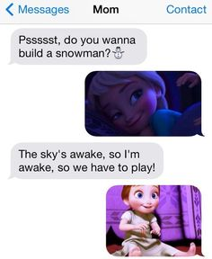 This Is What Happens When You Text Your Mom Nothing But Frozen Screenshots