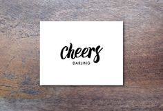 Cheers Darling    INSTANT DOWNLOAD PRINTABLE party art, new years, script, easy weezy, typography