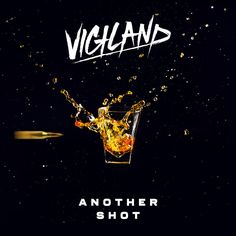 Vigiland - Another Shot  Style: #Dance Release Date: 2017-09-08 Label: Universal Music   Download Here Vigiland – Another Shot.mp3 Vigiland – Another Shot (ESL Edit).mp3  https://edmdl.com/vigiland-another-shot/