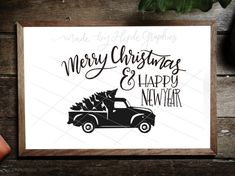 Merry Christmas and Happy New Year Truck SVG file - handlettered SVG design - sign making SVG - Viny Happy New Year Signs, Merry Christmas And Happy New Year, Silhouette Studio Designer Edition, Vinyl Designs, Sign Design, Cricut Ideas, Svg File, Have Fun, Trucks