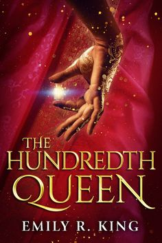 #CoverReveal The Hundredth Queen by Emily R. King