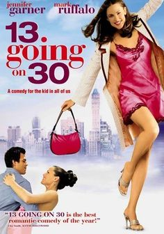 "13 Going on 30 (2004) It's 1987, and geeky Jenna wants to be popular -- more than anything. But when her 13th birthday party goes awry, and she makes a wish that she could just be 30 already, she wakes up to discover she's flash-forwarded 17 years. Now a sexy, successful magazine editor, Jenna (Jennifer Garner) finds out that being an adult isn't all it's cracked up to be … but she can still do the ""Thriller"" dance like a champ. Mark Ruffalo co-stars."