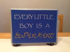 Every Little Boy is a Superhero Saying Sign on Etsy, $24.00