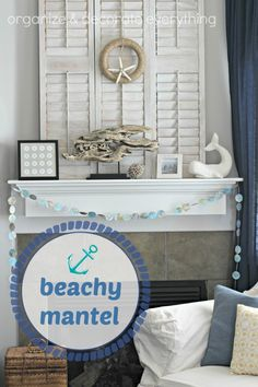 Beachy Mantel - love the driftwood piece!!!