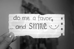 Positive Quotes About Smiling | do me a favor... and smile :)