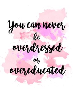Print with the famous quote of Oscar Wilde: You can never be overdressed or overeducated. The size of the print is A4 (21.0 x 29.7 cm, 8.27 x