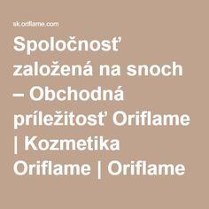 Spoločnosť založená na snoch – Obchodná príležitosť Oriflame | Kozmetika Oriflame | Oriflame Cosmetics