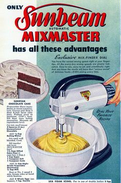 Sunbeam Mixmaster mixer ad from 1944 featuring a recipe for Chocolate Cake.