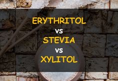 Comparison of erythritol, stevia and xylitol: benefits, side effects and uses.