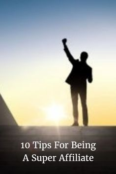 Nobody becomes a super affiliate overnight. It takes a lot of hard work and commitment. Here are 10 tips to help you create the success you desire. #AffiliateMarketing #Affiliate #success