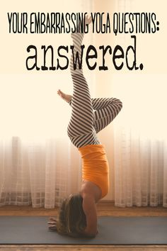 Ask an (Embarrassing) Yoga Question