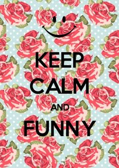 KEEP CALM AND funny