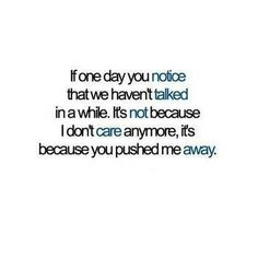 The words in this quote is so true since it happens quite often. You Pushed Me Away, Push Me Away, Great Quotes, Quotes To Live By, Inspirational Quotes, Meaningful Quotes, Lonely Quotes, Smart Quotes, Awesome Quotes