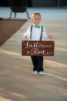 Last Chance to Run Sign : Nothing wrong with a little sense of humor during the ceremony! This sign is sure to get a laugh and is too cute for the ring bearer to carry, or better yet to add another task for a little one that would have been left out of the wedding!