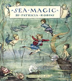 Sea Magic by Patricia Robins (1946) Children's large format hardback. Beautifully illustrated in colour and black and white by Franke Rogers.