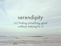 Serendipity - one of my favorite words