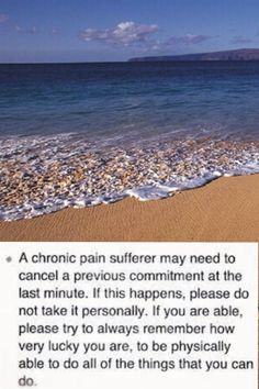 Any kind of Chronic Pain - this is so true... Please try and understand what the pain does to us...