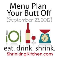 Menu Plan Your Butt Off, Healthy Weekly Menu Plans with Printable Grocery List #menuplan #healthy #free from www.shrinkingkitchen.com