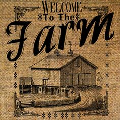 Welcome To The Farm Quote. Old Barn Farming Rural by Graphique, $1.00