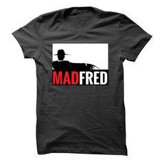 Mad Fred T-Shirts, Hoodies, Sweatshirts, Tee Shirts (19$ ==> Shopping Now!)