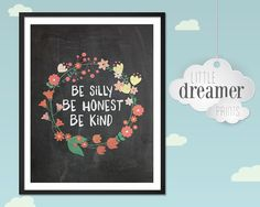 Be Silly. Be Honest. Be Kind Typography by LittleDreamerPrints, $7.99