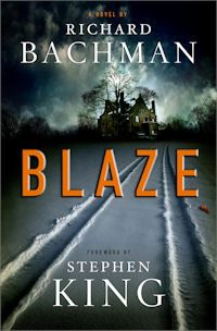 """Blaze is a crime novel by Stephen King, published in 2007 under the pseudonym of Richard Bachman. King announced on his website that he """"found it"""" in an attic. In fact it was written before Carrie and King offered the original draft of the novel to his Doubleday publishers at the same time as 'Salem's Lot. They chose the latter to be his second novel and Blaze became a """"trunk novel."""""""
